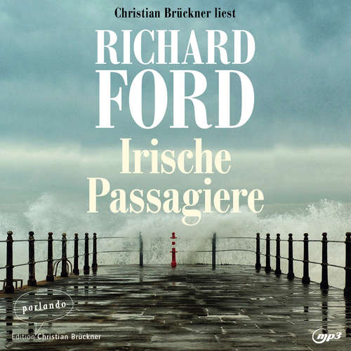 Hoerbuch Irische Passagiere - Richard Ford - Christian Brückner