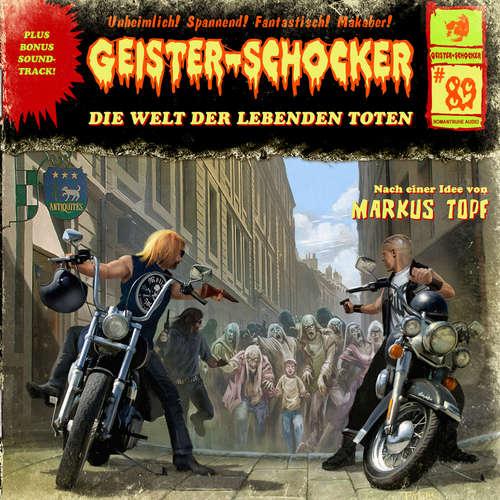 Hoerbuch Geister-Schocker, Folge 89: Die Welt der lebenden Toten - Markus Topf - Christoph Memmert