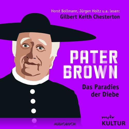 Hoerbuch Pater Brown, Folge 5: Das Paradies der Diebe - Gilbert Keith Chesterton - Horst Bollmann