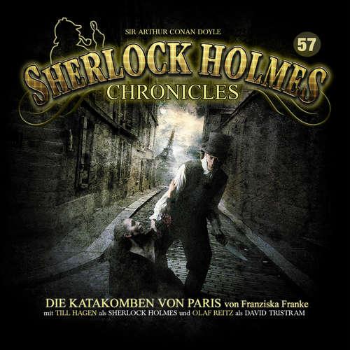 Hoerbuch Sherlock Holmes Chronicles, Folge 57: Die Katakomben von Paris - Franziska Franke - Olaf Reitz