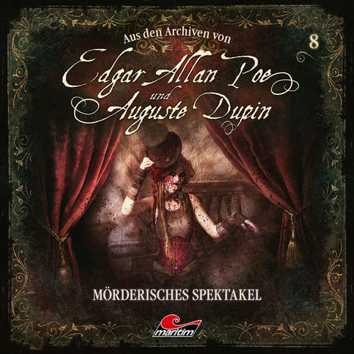 Hoerbuch Edgar Allan Poe & Auguste Dupin, Aus den Archiven, Folge 8: Mörderisches Spektakel - Edgar Allan Poe - Douglas Welbat