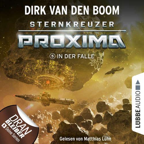 Hoerbuch In der Falle - Sternkreuzer Proxima, Folge 5 - Dirk van den Boom - Matthias Lühn