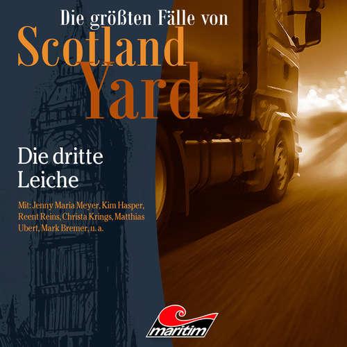 Hoerbuch Die größten Fälle von Scotland Yard, Folge 44: Die dritte Leiche - Paul Burghardt - Jenny Maria Meyer