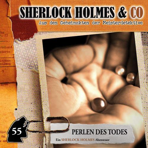 Hoerbuch Sherlock Holmes & Co, Folge 55: Perlen des Todes - Marc Freund - Charles Rettinghaus
