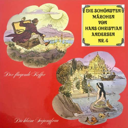 Hoerbuch Die schönsten Märchen von Hans Christian Andersen, Folge 4: Der fliegende Koffer / Die kleine Seejungfrau - Hans Christian Andersen - Heinz Ladiges