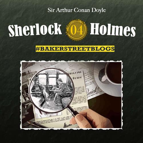Hoerbuch Sherlock Holmes, Folge 4: Bakerstreet Blogs - Sabine Friedrich - Ulrike Johannson