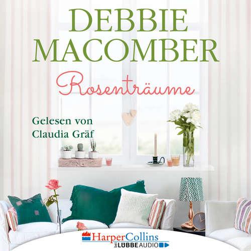 Hoerbuch Rosenträume - Cedar Cove, Teil 2 - Debbie Macomber - Claudia Gräf