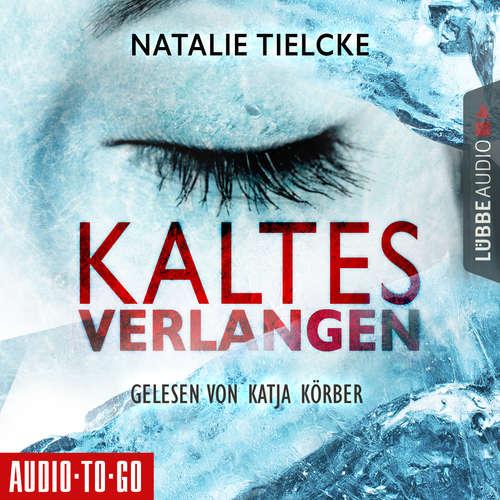 Hoerbuch Kaltes Verlangen - Natalie Tielcke - Katja Körber