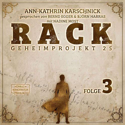 Hoerbuch Rack - Geheimprojekt 25, Folge 3 - Ann-Kathrin Karschnick - Bernd Egger