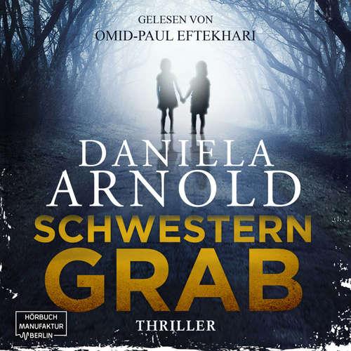 Hoerbuch Schwesterngrab - Daniela Arnold - Omid-Paul Eftekhari