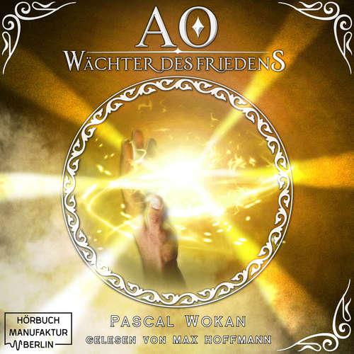 Hoerbuch Wächter des Friedens - AO, Band 2 - Pascal Wokan - Max Hoffmann