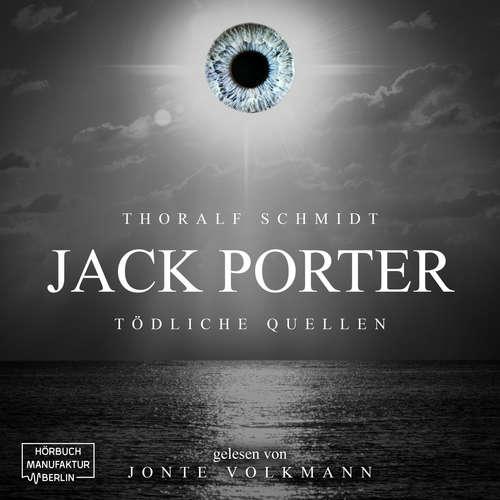 Hoerbuch Jack Porter - Tödliche Quellen - Thoralf Schmidt - Jonte Volkmann
