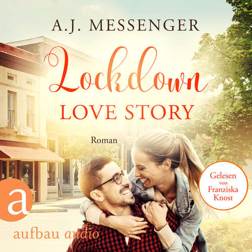 Hoerbuch Lockdown Love Story - A.J. Messenger - Franziska Knost