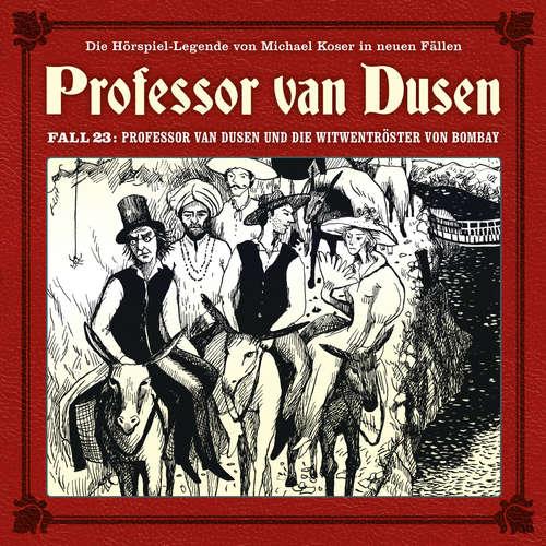 Hoerbuch Professor van Dusen, Die neuen Fälle, Fall 23: Professor van Dusen und die Witwentröster von Bombay - Marc Freund - Bernd Vollbrecht