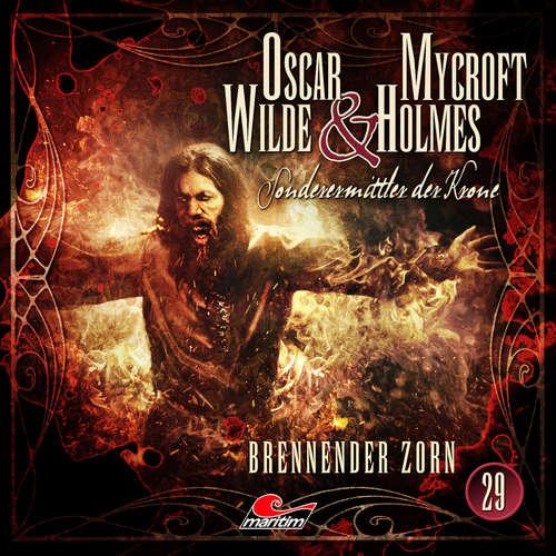 Hoerbuch Oscar Wilde & Mycroft Holmes, Sonderermittler der Krone, Folge 29: Brennender Zorn - Jonas Maas - Sascha Rotermund