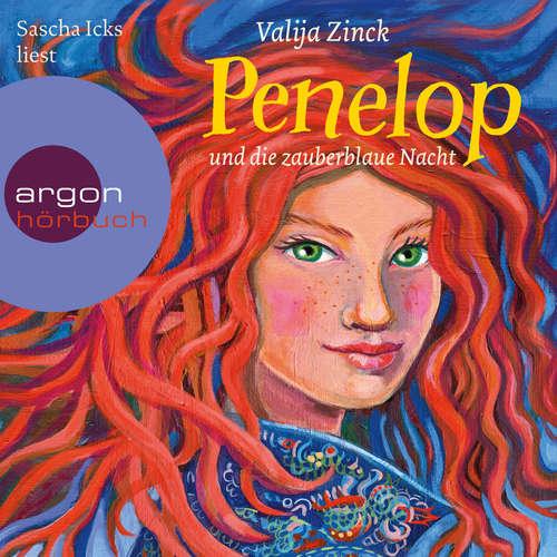 Hoerbuch Penelop und die zauberblaue Nacht - Penelop, Band 2 - Valija Zinck - Sascha Maria Icks