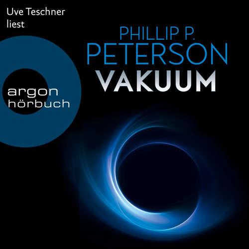 Hoerbuch Vakuum - Phillip P. Peterson - Uve Teschner
