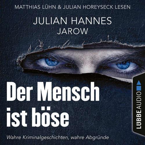Hoerbuch Der Mensch ist böse - Julian Hannes - Julian Horeyseck