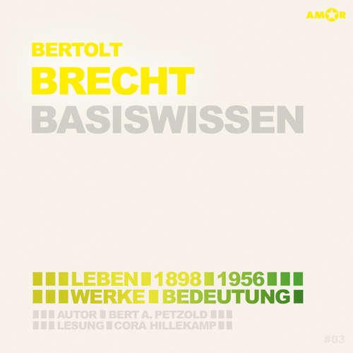 Hoerbuch Bertolt Brecht (1898-1956) Basiswissen - Leben, Werk, Bedeutung (Ungekürzt) - Bert Alexander Petzold - Cora Hillekamp