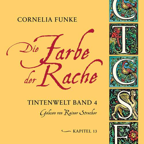 Hoerbuch Die Farbe der Rache, Kapitel 13 - Tintenwelt, Band 4 - Cornelia Funke - Rainer Strecker