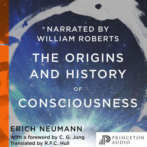 Audiobook The Origins and History of Consciousness - Erich Neumann - William Roberts