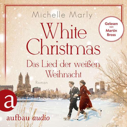 Hoerbuch White Christmas - Das Lied der weißen Weihnacht - Michelle Marly - Martin Bross