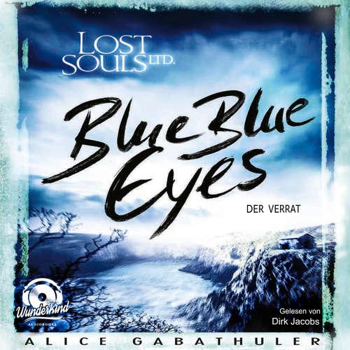 Hoerbuch Blue Blue Eyes - LOST SOULS LTD., Band 1 - Alice Gabathuler - Dirk Jacobs