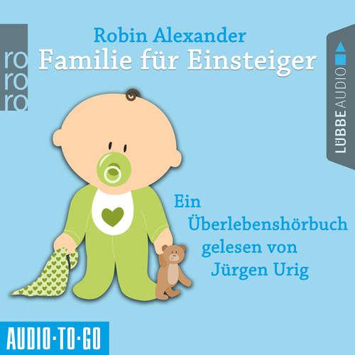 Hoerbuch Familie für Einsteiger - Alexander Rothe - Jürgen Urig