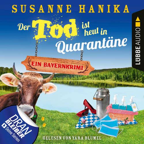 Hoerbuch Der Tod ist heut in Quarantäne - Ein Bayernkrimi - Sofia und die Hirschgrund-Morde, Teil 10 - Susanne Hanika - Yara Blümel