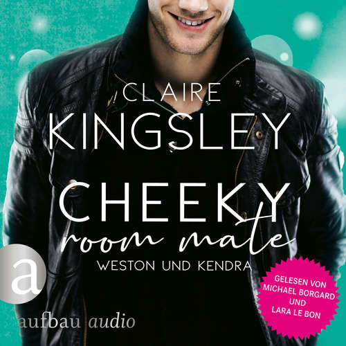 Hoerbuch Cheeky Room Mate: Weston und Kendra - Bookboyfriends Reihe, Band 2 - Claire Kingsley - Lara Le Bon