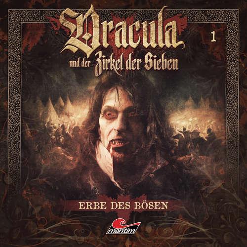 Hoerbuch Dracula und der Zirkel der Sieben, Folge 1: Erbe des Bösen - Marc Freund - Torsten Michaelis