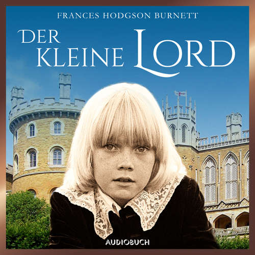 Hoerbuch Der kleine Lord - Frances Hodgson Burnett - Frank Stöckle