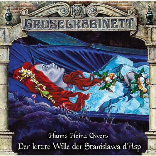 Hoerbuch Gruselkabinett, Folge 163: Der letzte Wille der Stanislawa d'Asp - Hanns Heinz Ewers - Daniela Hoffmann