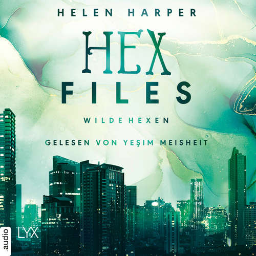 Hoerbuch Wilde Hexen - Hex Files, Band 2 - Helen Harper - Yesim Meisheit