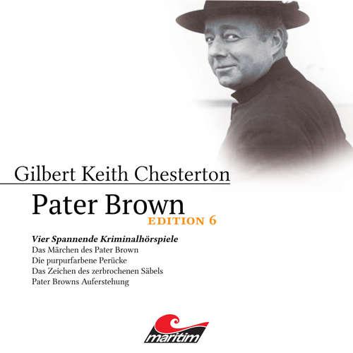 Hoerbuch Pater Brown, Edition 6: Vier Spannende Kriminalhörspiele - Gilbert Keith Chesterton - Volker Brandt