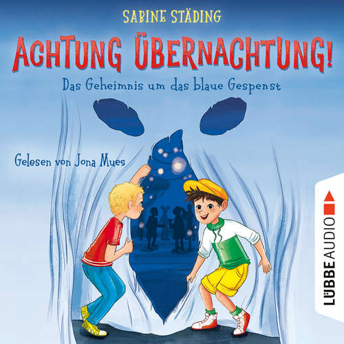 Hoerbuch Das Geheimnis um das blaue Gespenst - Achtung, Übernachtung!, Teil 1 - Sabine Städing - Jona Mues