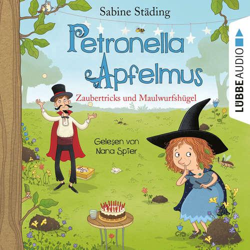 Hoerbuch Zaubertricks und Maulwurfshügel - Petronella Apfelmus, Band 8 - Sabine Städing - Nana Spier