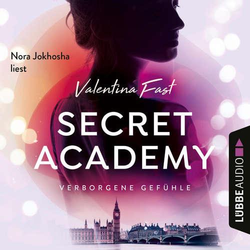 Hoerbuch Verborgene Gefühle - Secret Academy, Teil 1 - Valentina Fast - Nora Jokhosha