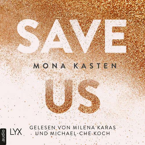 Hoerbuch Save Us - Maxton Hall Reihe, Band 3 - Mona Kasten - Milena Karas
