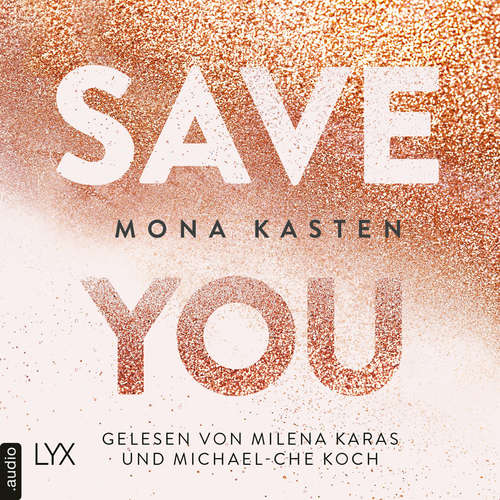 Hoerbuch Save You - Maxton Hall Reihe, Band 2 - Mona Kasten - Milena Karas