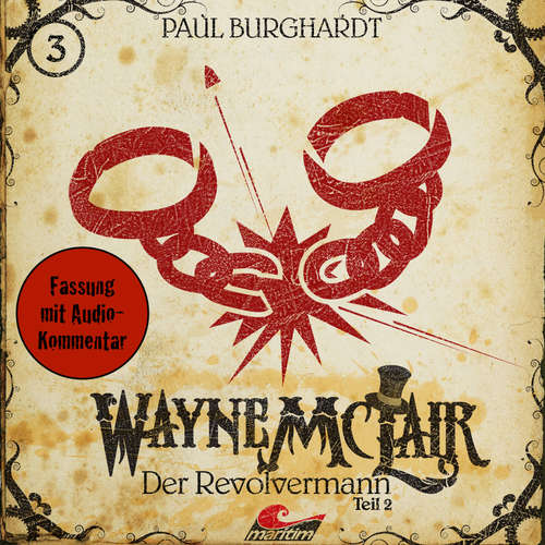 Hoerbuch Wayne McLair, Folge 3: Der Revolvermann, Teil 2 - Paul Burghardt - Felix Würgler