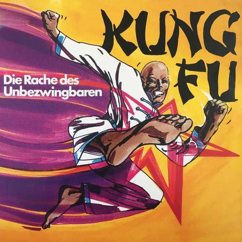 Hoerbuch Kung Fu, Folge 1: Die Rache des Unbezwingbaren - Christoph Rudolf - Albert Johannes