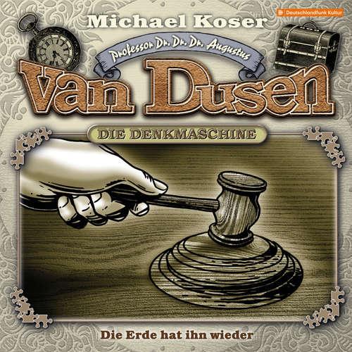 Hoerbuch Professor van Dusen, Folge 24: Die Erde hat ihn wieder - Michael Koser - Friedrich W. Bauschulte