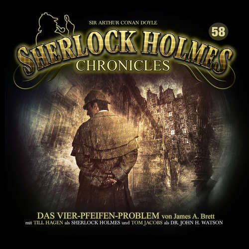 Hoerbuch Sherlock Holmes Chronicles, Folge 58: Das Vier-Pfeifen-Problem - James A. Brett - Tom Jacobs