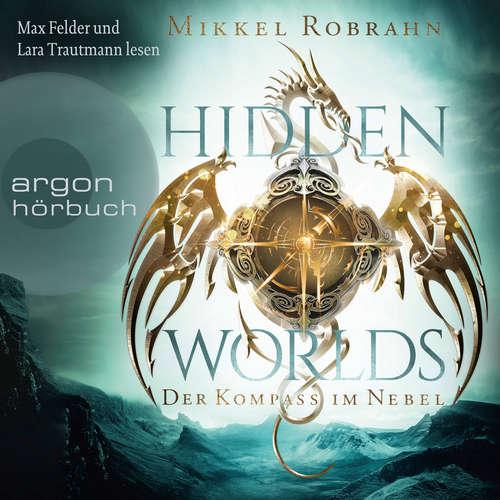 Hoerbuch Hidden Worlds - Der Kompass im Nebel - Mikkel Robrahn - Max Felder