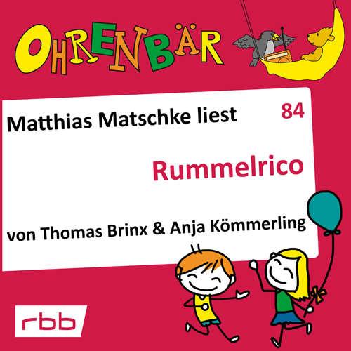Hoerbuch Ohrenbär - eine OHRENBÄR Geschichte, 8, Folge 84: Rummelrico (Hörbuch mit Musik) - Anja Kömmerling - Matthias Matschke