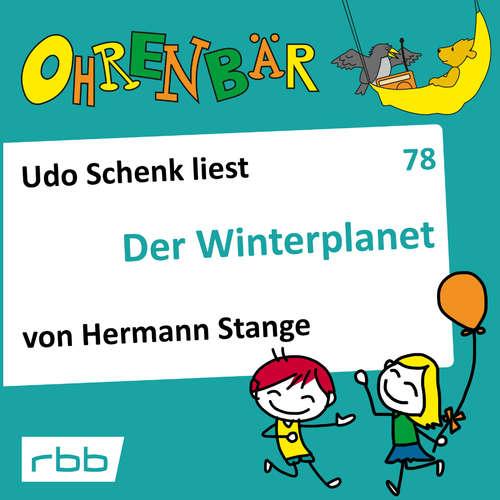 Hoerbuch Ohrenbär - eine OHRENBÄR Geschichte, 8, Folge 78: Der Winterplanet (Hörbuch mit Musik) - Hermann Stange - Udo Schenk
