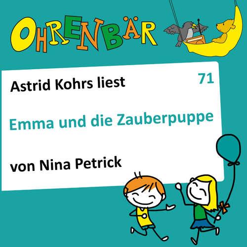 Hoerbuch Ohrenbär - eine OHRENBÄR Geschichte, 7, Folge 71: Emma und die Zauberpuppe (Hörbuch mit Musik) - Nina Petrick - Astrid Kohrs