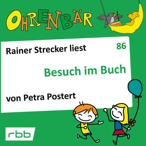 Hoerbuch Ohrenbär - eine OHRENBÄR Geschichte, 8, Folge 86: Besuch im Buch (Hörbuch mit Musik) - Petra Postert - Rainer Strecker