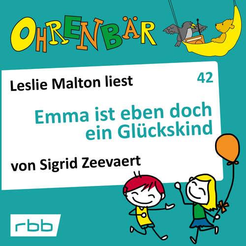 Hoerbuch Ohrenbär - eine OHRENBÄR Geschichte, 4, Folge 42: Emma ist eben doch ein Glückskind (Hörbuch mit Musik) - Sigrid Zeevaert - Leslie Malton